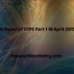 Online Paper of FCPS Part 1 Dentistry 16 April 2015