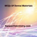 MCQs of Dental Materials FCPS part 1