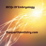 MCQs of Embryology/Developmental Biology FCPS Part 1