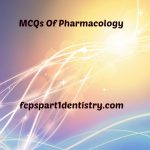 MCQs of Pharmacology FCPS Part 1