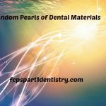 High Yield Dental Materials Points FCPS Part 1