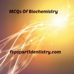 MCQs of Biochemistry FCPS Part 1