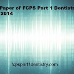 Past Paper of FCPS Part 1 Dentistry June 2014