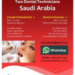 Female Orthodontist and Dental Technician required at Saudi Arabia
