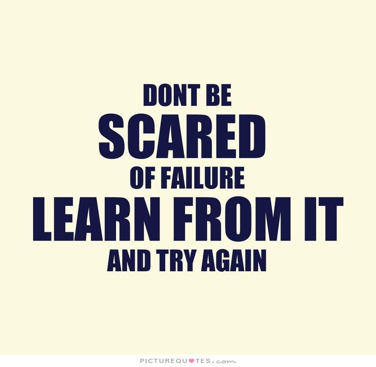 dont-be-scared-of-failure-learn-from-it-and-try-again-quote-1