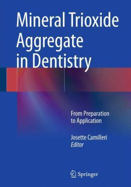 Mineral-Trioxide-Aggregate-in-Dentistry-From-Preparation-to-Application