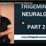 Dr Najeeb Video Lecture- Trigeminal Neuralgia Part 2 – Diffrential Diagnosis