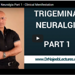 Trigeminal Neuralgia Part 1 – Clinical Menifestation by Dr Najeeb