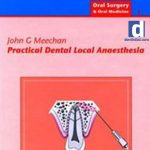 Practical Dental Local Anaesthesia 2nd Edition – John Meechan Download