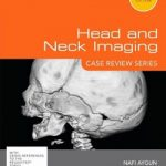 Head and Neck Imaging: Case Review Series, 3rd Edition PDF Download