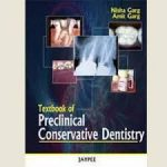 Textbook of Preclinical Conservative Dentistry PDF by Nisha Garg, Amit Garg Download