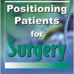 Positioning Patients for Surgery 2nd edition PDF Download