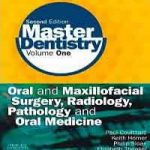 Master Dentistry: Volume 1: Oral and Maxillofacial Surgery, Radiology, Pathology and Oral Medicine Download