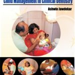Child Management in Clinical Dentistry by Ashwin Jawdekar Download