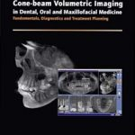 Cone-beam Volumetric Imaging in Dental, Oral and Maxillofacial Medicine PDF Download