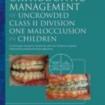Orthodontic Management of Uncrowded Class II Division One Malocclusion in Children Download