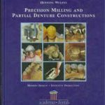 Precision Milling and Partial Denture Constructions PDF Download