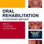 Oral Rehabilitation: A Case-Based Approach – Iven Klineberg Download